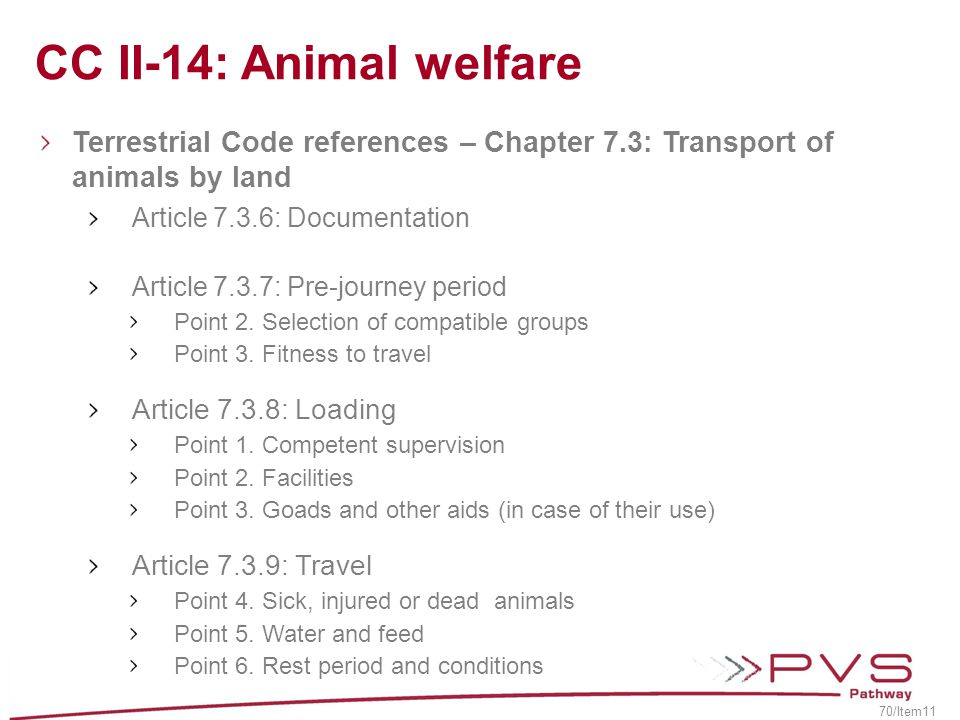 CC II-14: Animal welfare Terrestrial Code references – Chapter 7.3: Transport of animals by land. Article 7.3.6: Documentation.