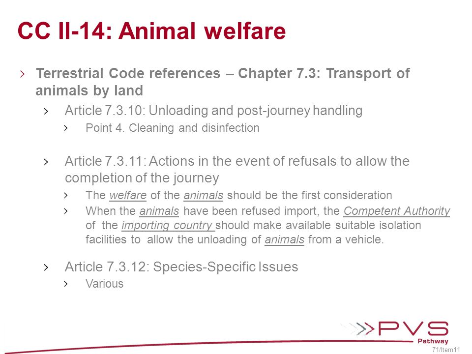 CC II-14: Animal welfare Terrestrial Code references – Chapter 7.3: Transport of animals by land.
