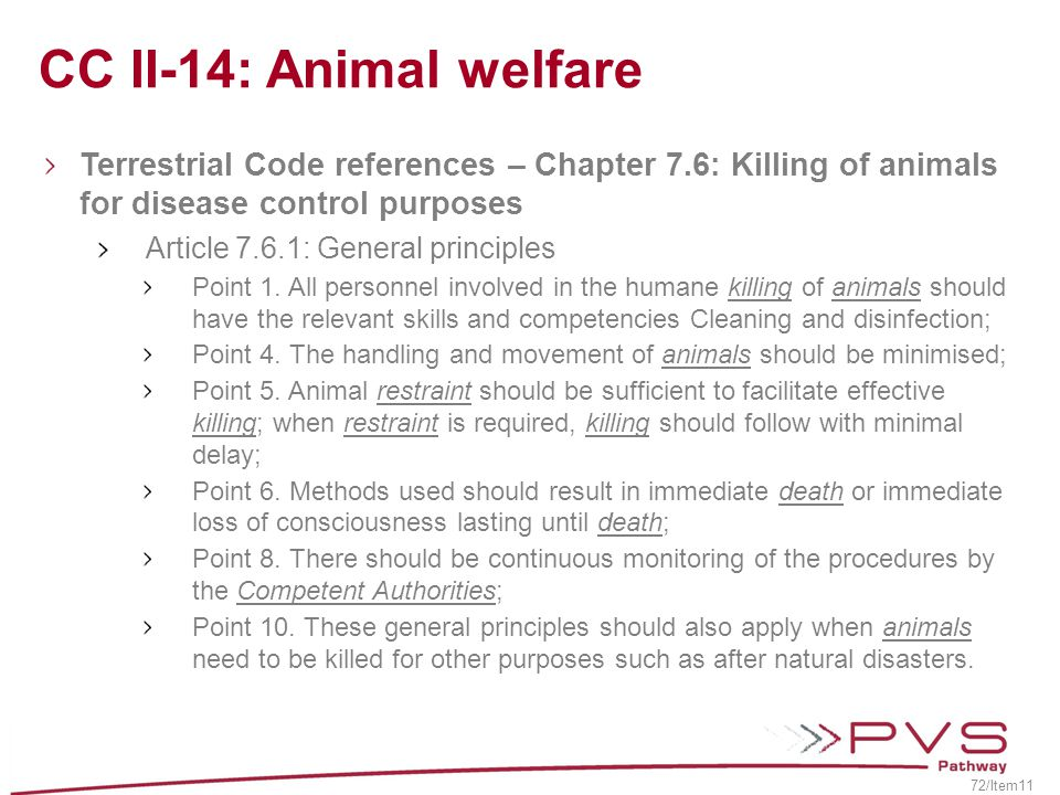 CC II-14: Animal welfare Terrestrial Code references – Chapter 7.6: Killing of animals for disease control purposes.
