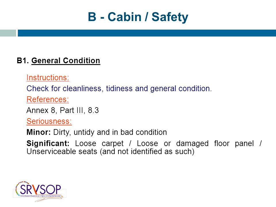 B - Cabin / Safety B1. General Condition Instructions: