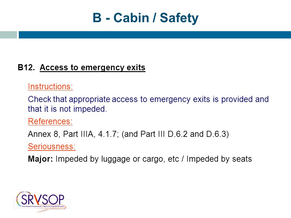 B - Cabin / Safety B12. Access to emergency exits Instructions: