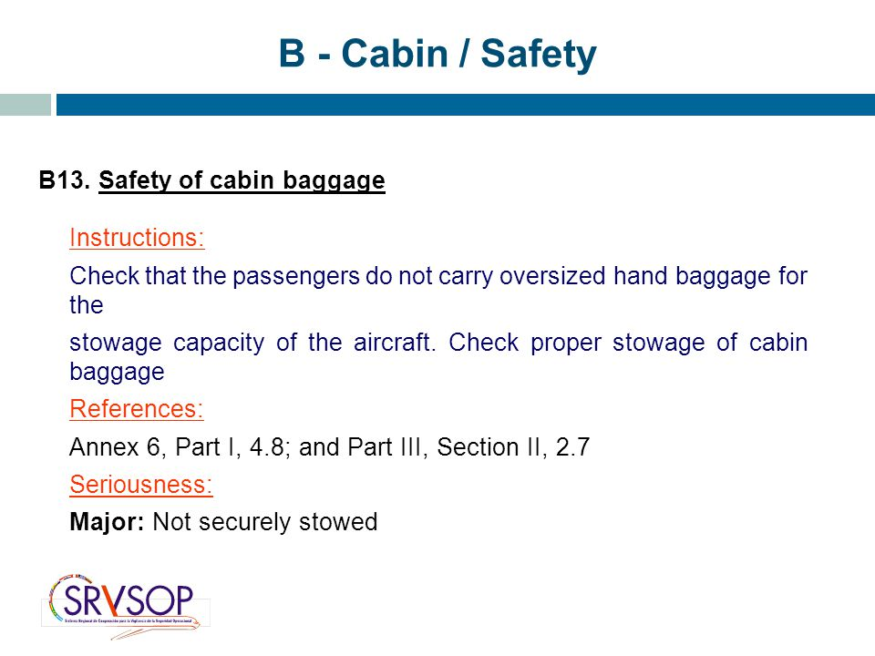 B - Cabin / Safety B13. Safety of cabin baggage Instructions: