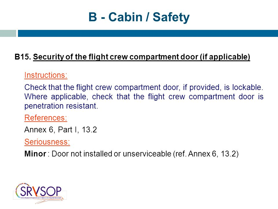 B - Cabin / Safety B15. Security of the flight crew compartment door (if applicable) Instructions:
