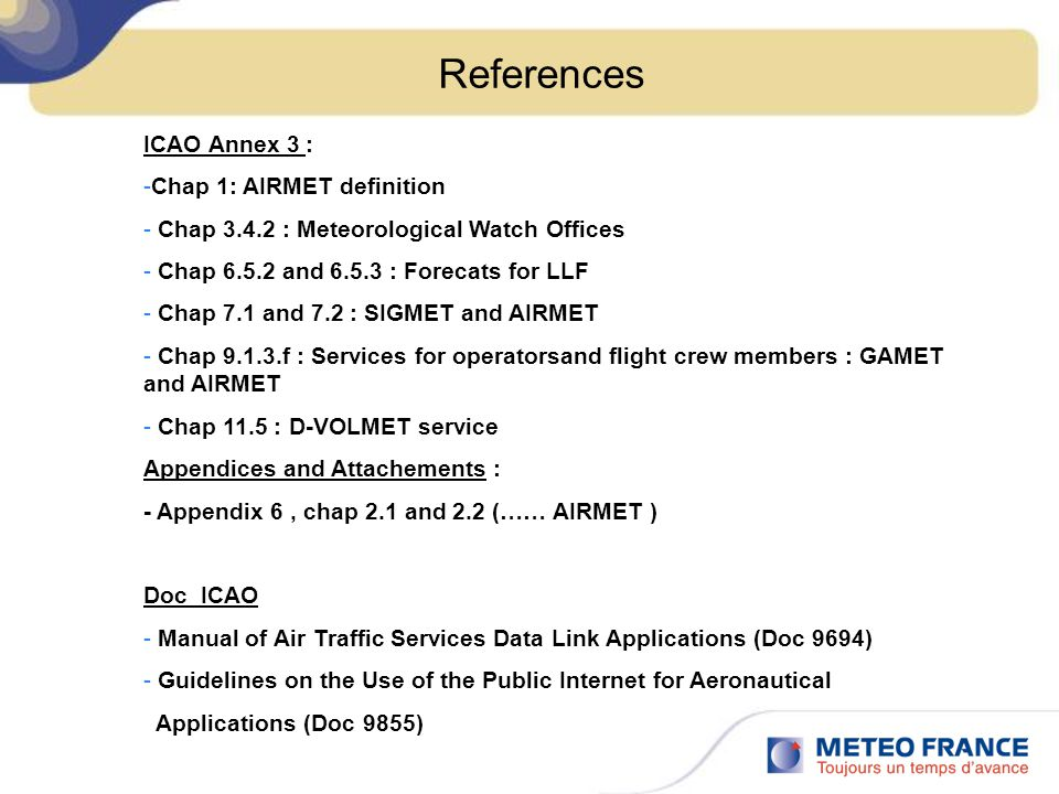 References ICAO Annex 3 : Chap 1: AIRMET definition