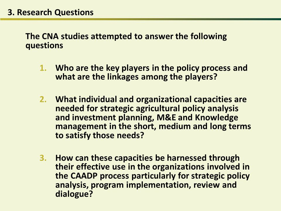 3. Research Questions The CNA studies attempted to answer the following questions.