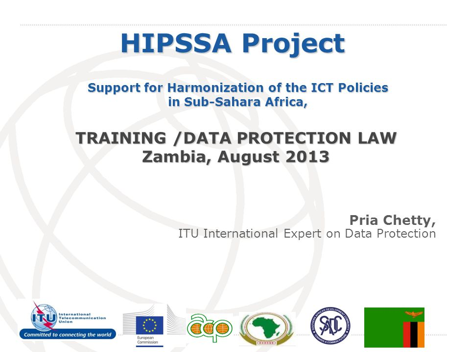 HIPSSA Project TRAINING /DATA PROTECTION LAW Zambia, August 2013