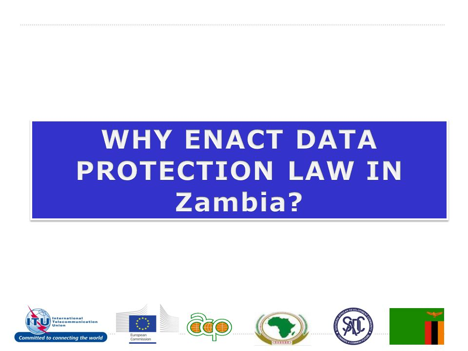 WHY ENACT DATA PROTECTION LAW IN Zambia