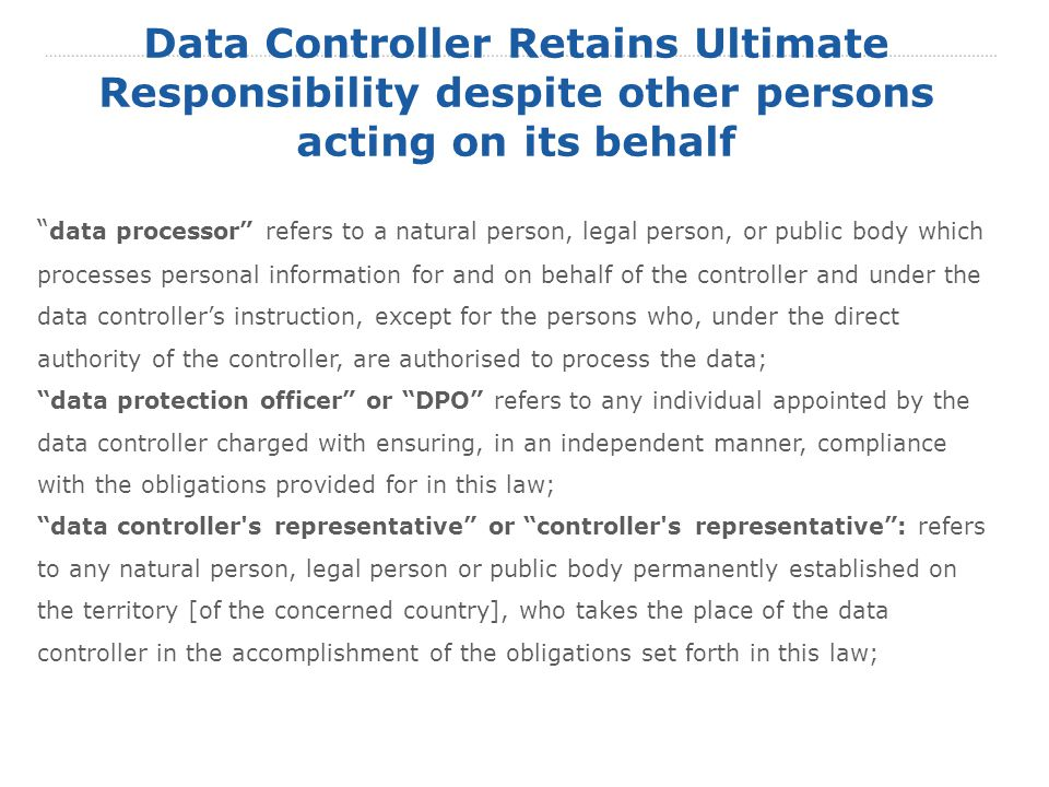 Data Controller Retains Ultimate Responsibility despite other persons acting on its behalf