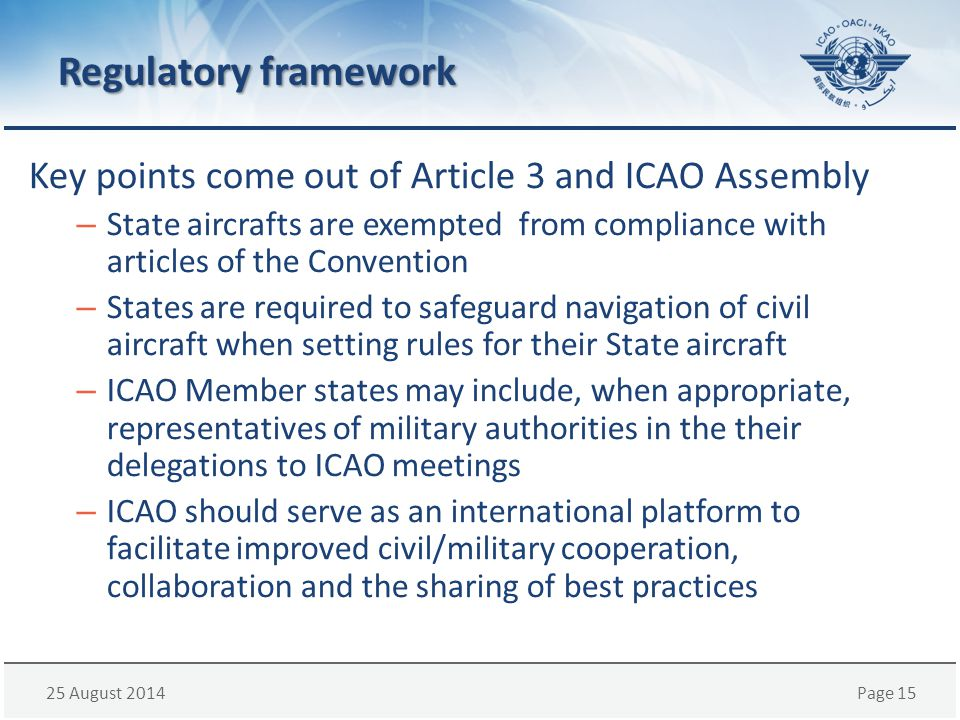 Regulatory framework Key points come out of Article 3 and ICAO Assembly.
