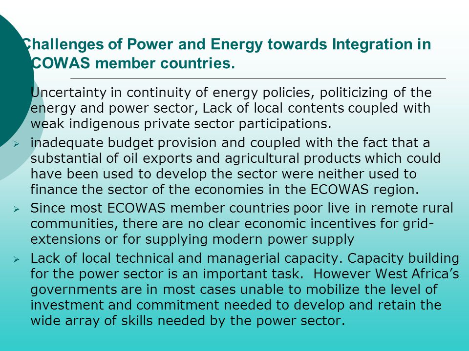 Challenges of Power and Energy towards Integration in ECOWAS member countries.