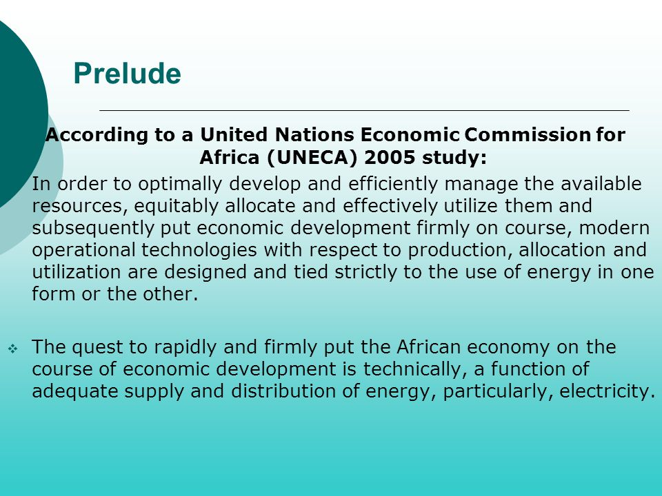 Prelude According to a United Nations Economic Commission for Africa (UNECA) 2005 study: