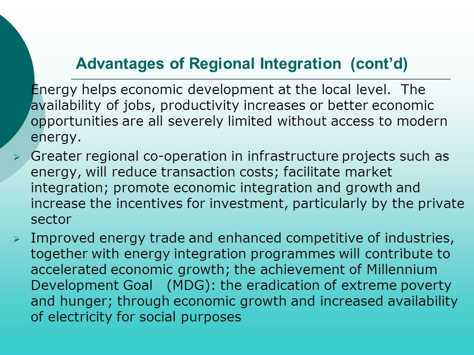 Advantages of Regional Integration (cont'd)