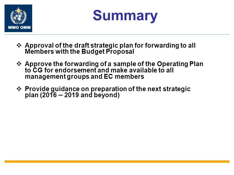 Summary Approval of the draft strategic plan for forwarding to all Members with the Budget Proposal.