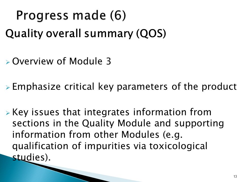 Progress made (6) Quality overall summary (QOS) Overview of Module 3