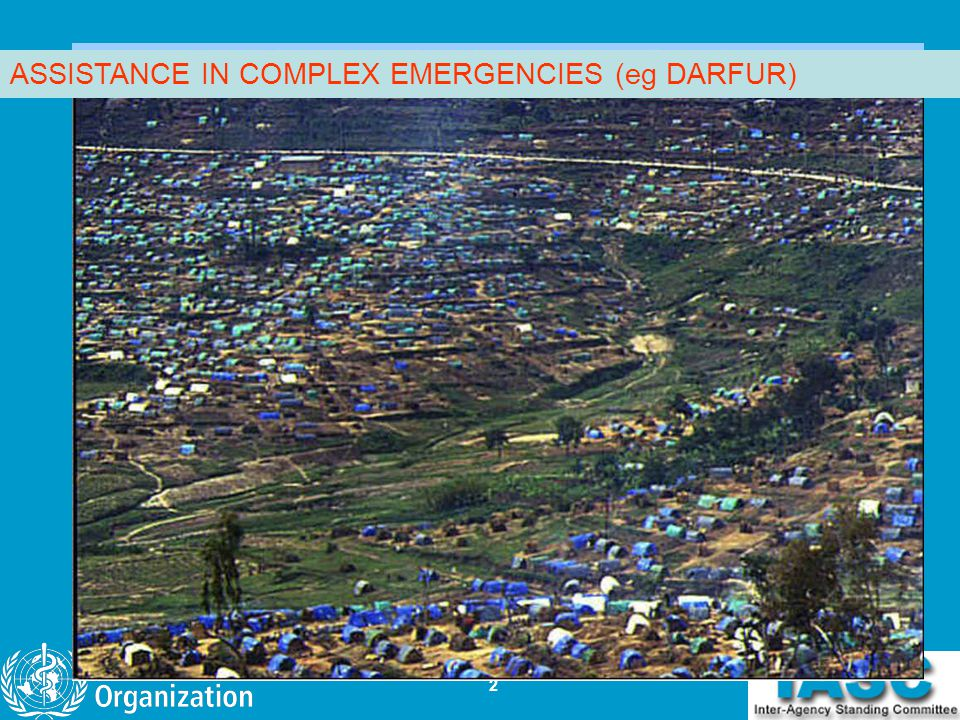 ASSISTANCE IN COMPLEX EMERGENCIES (eg DARFUR)