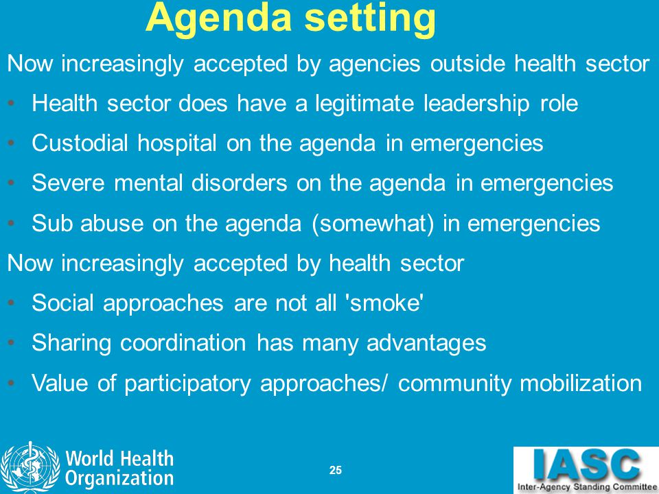 Agenda setting Now increasingly accepted by agencies outside health sector. Health sector does have a legitimate leadership role.