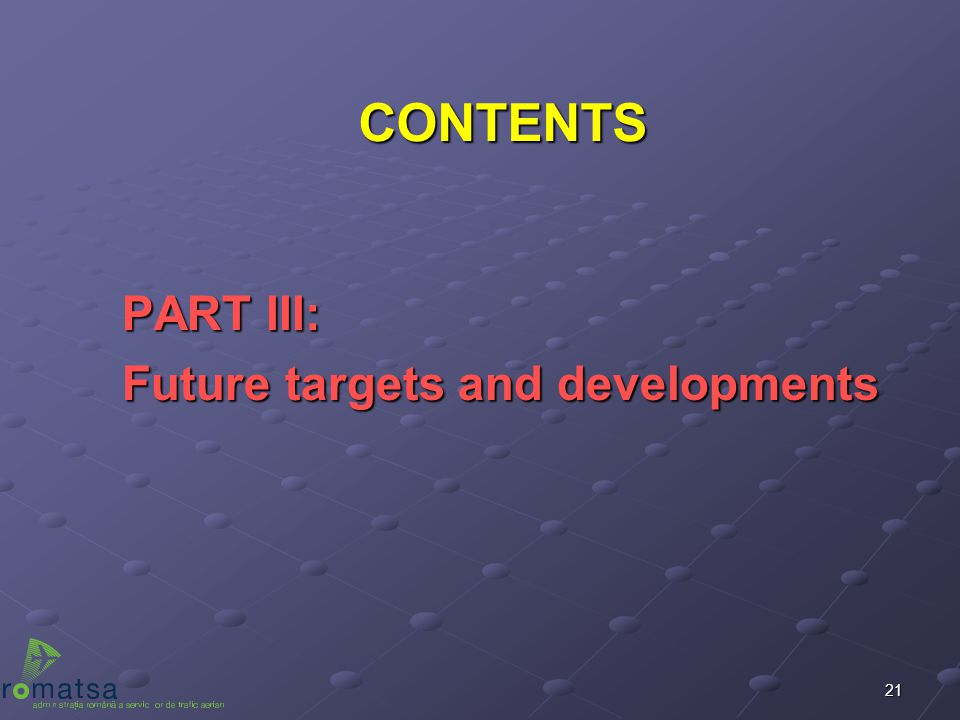 CONTENTS PART III: Future targets and developments