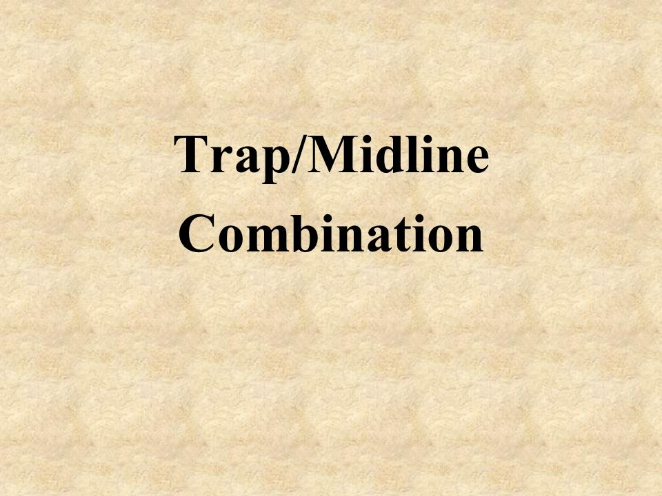 Trap/Midline Combination