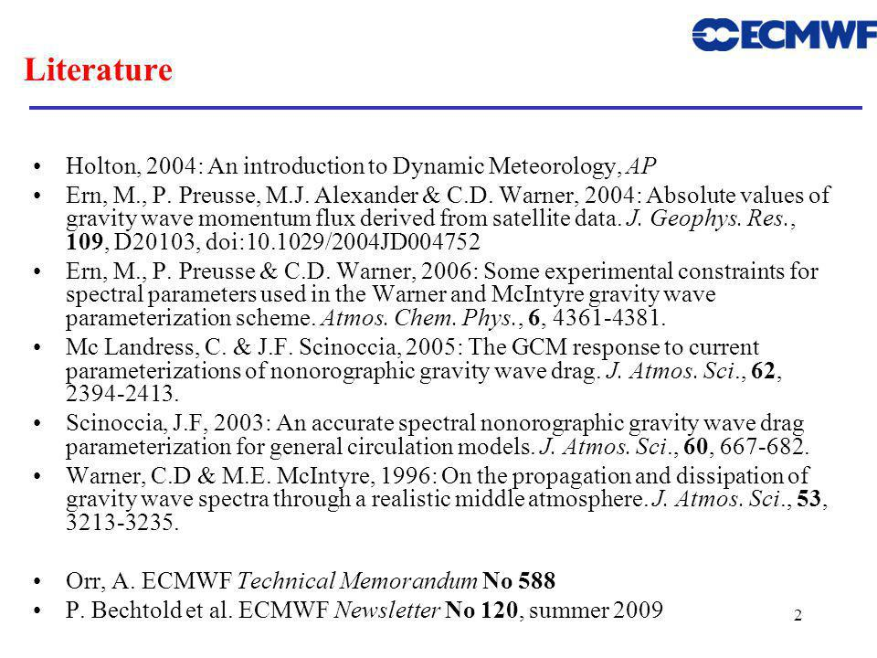 Literature Holton, 2004: An introduction to Dynamic Meteorology, AP