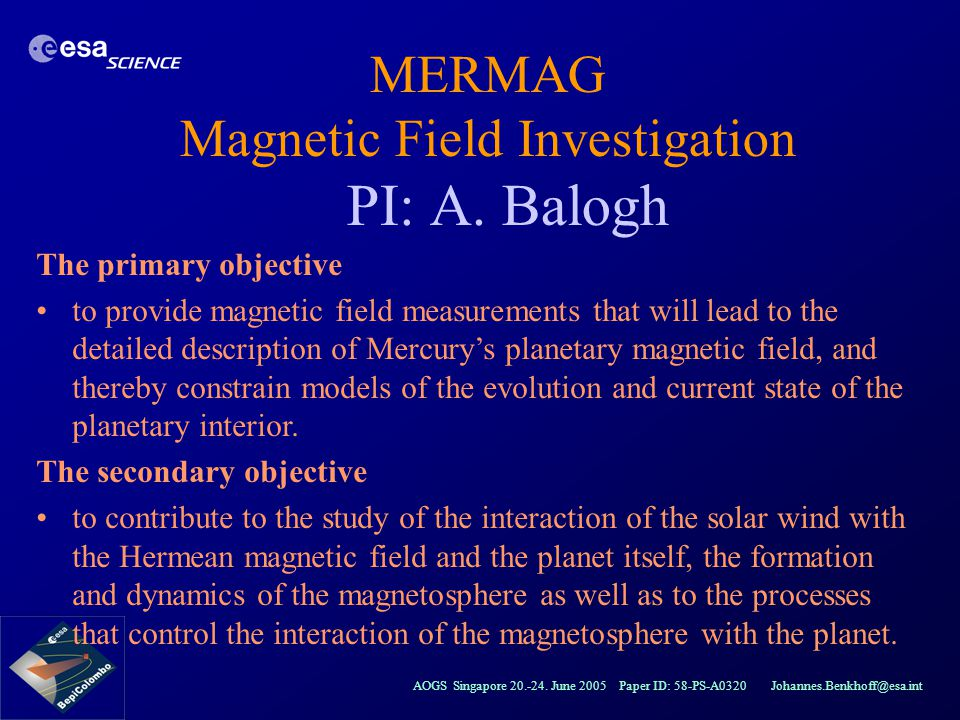 MERMAG Magnetic Field Investigation PI: A. Balogh