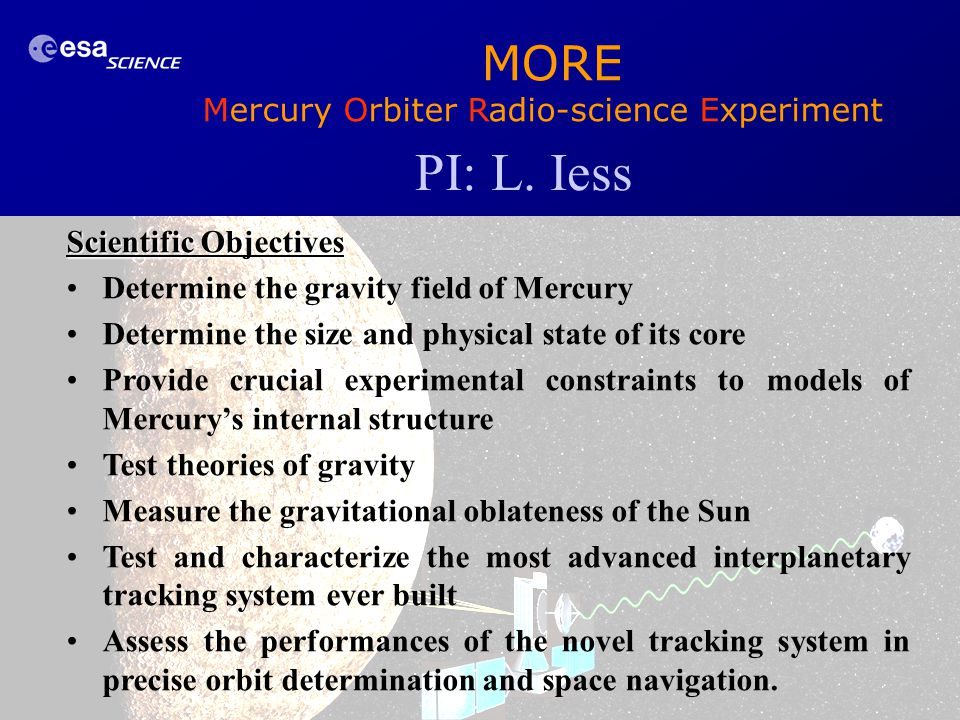 PI: L. Iess MORE Mercury Orbiter Radio-science Experiment