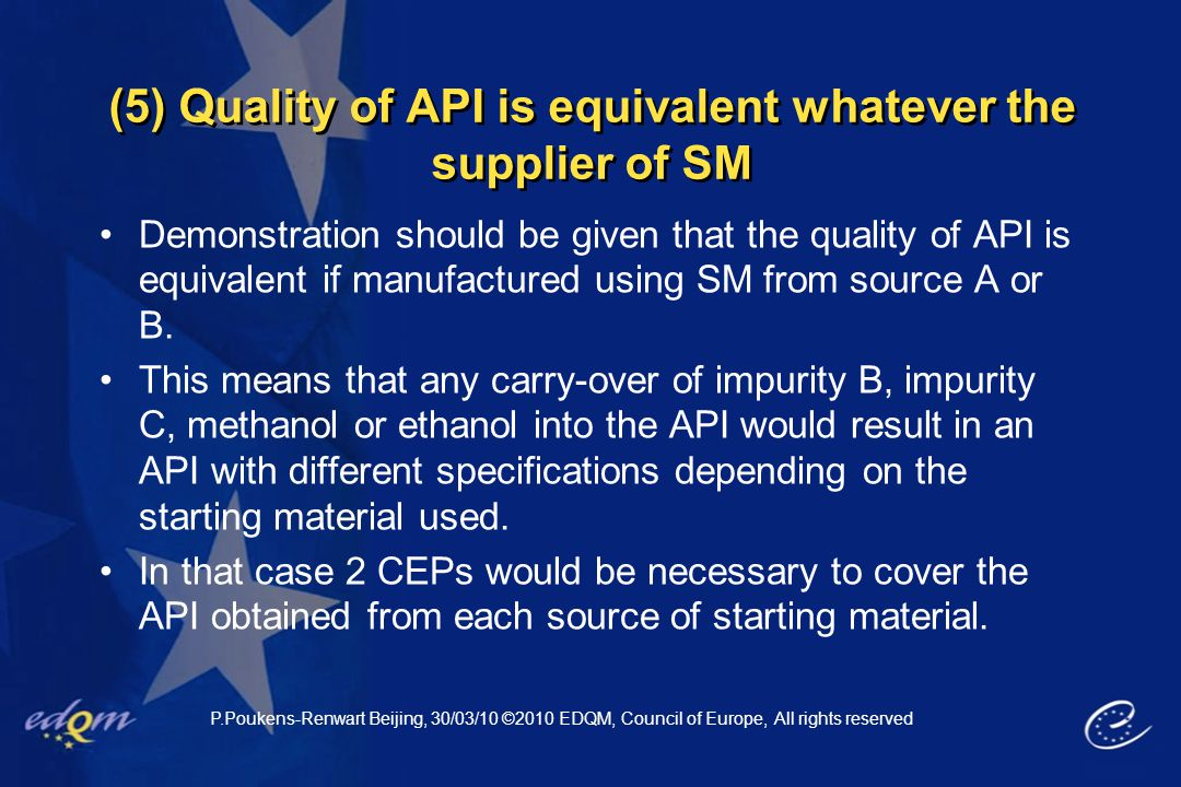 (5) Quality of API is equivalent whatever the supplier of SM