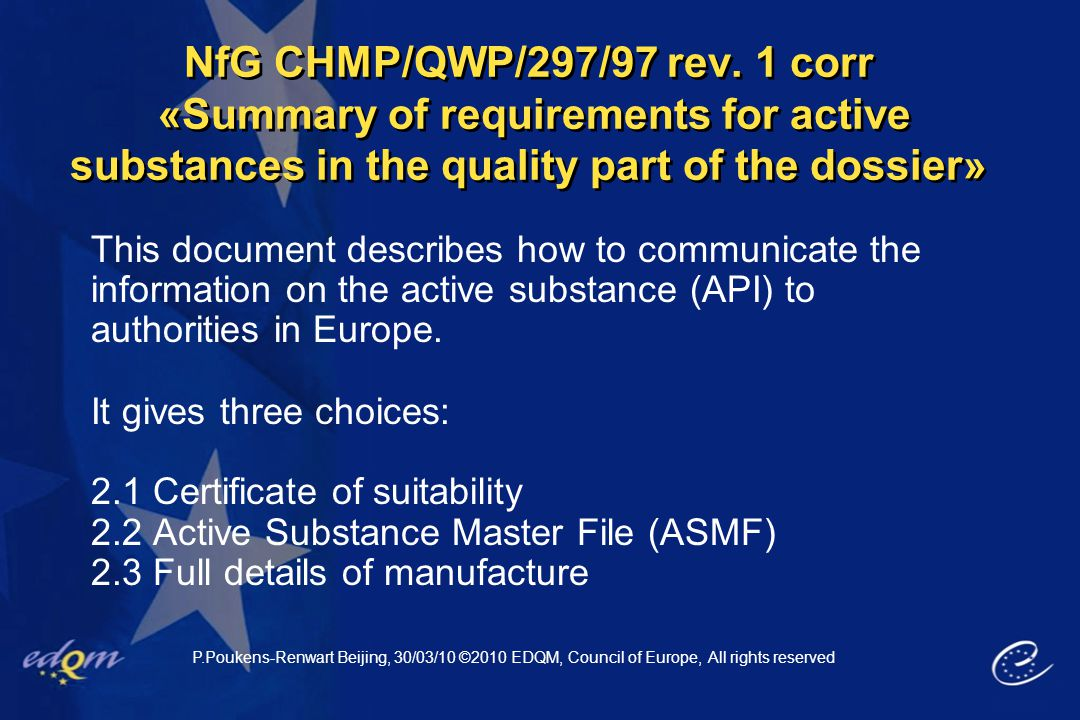 NfG CHMP/QWP/297/97 rev. 1 corr «Summary of requirements for active substances in the quality part of the dossier»