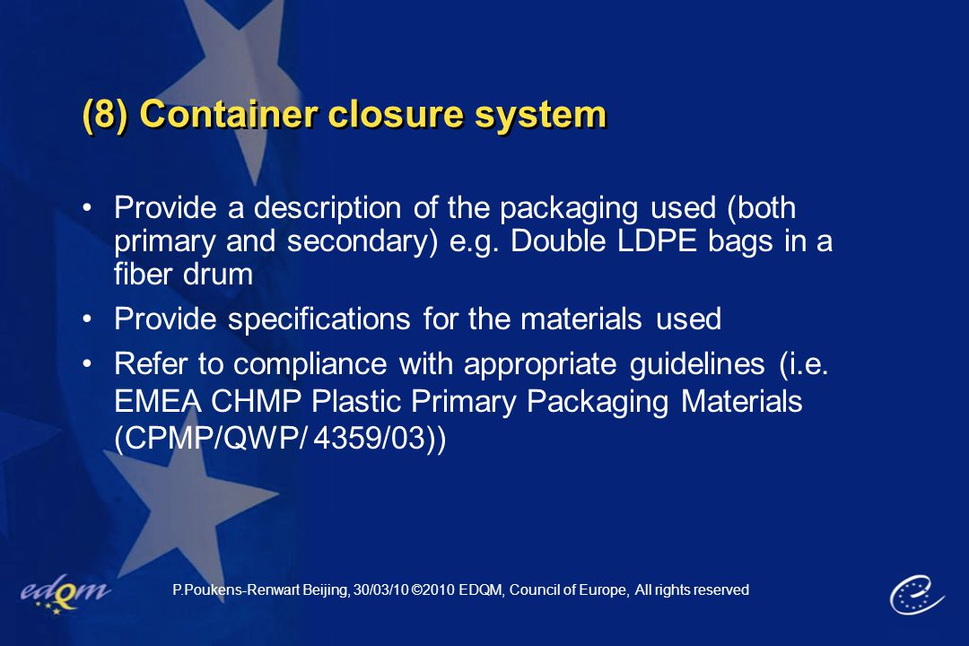 (8) Container closure system