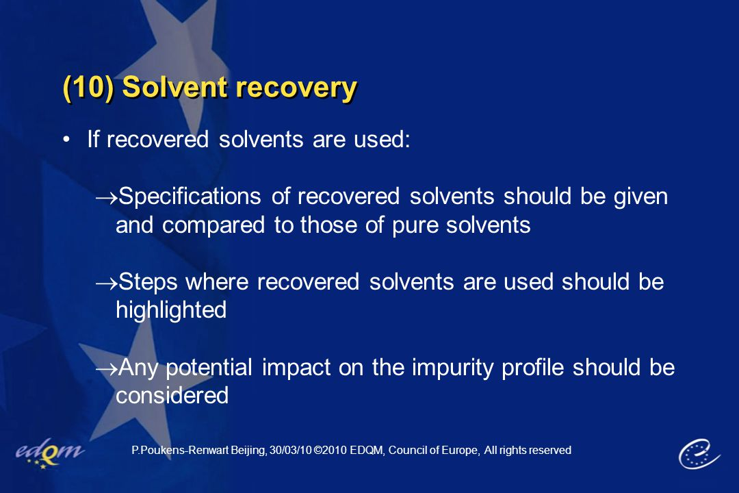 (10) Solvent recovery If recovered solvents are used: