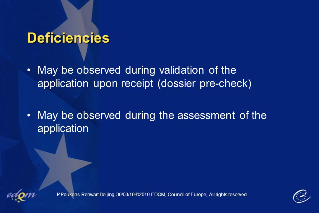 Deficiencies May be observed during validation of the application upon receipt (dossier pre-check)