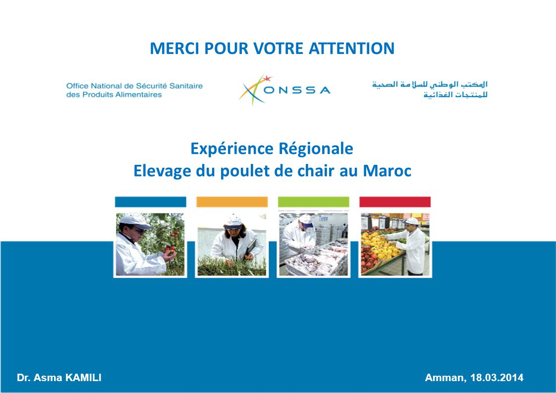 MERCI POUR VOTRE ATTENTION Elevage du poulet de chair au Maroc
