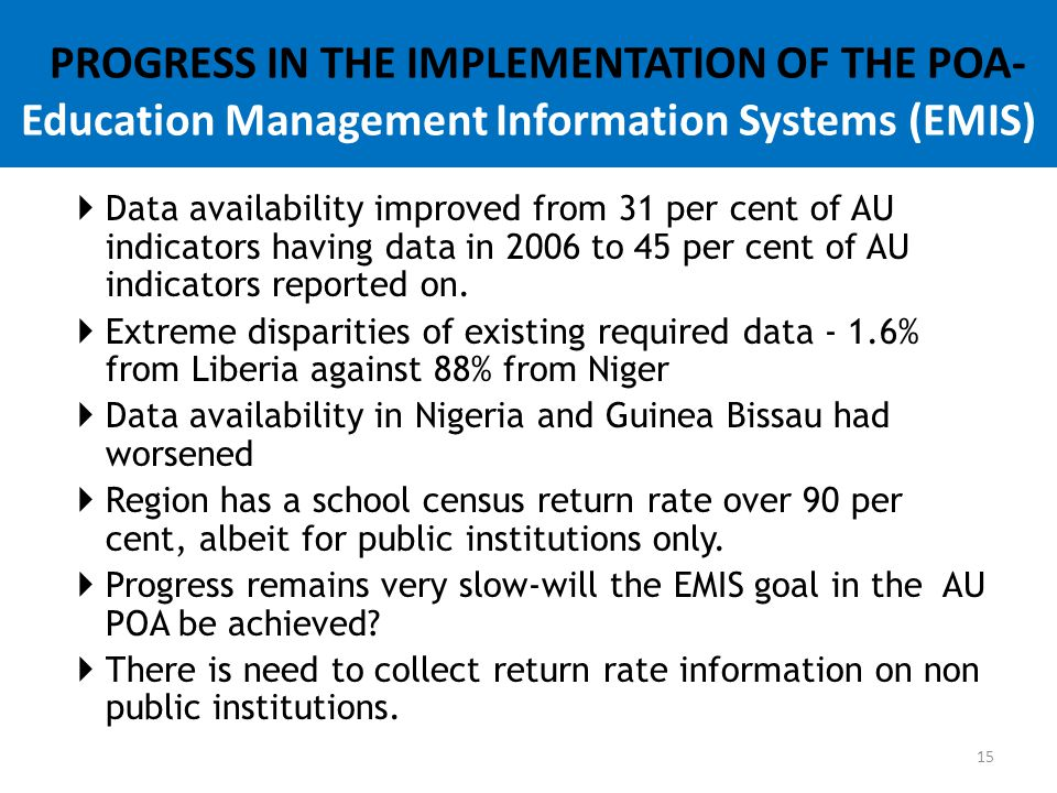 PROGRESS IN THE IMPLEMENTATION OF THE POA- Education Management Information Systems (EMIS)