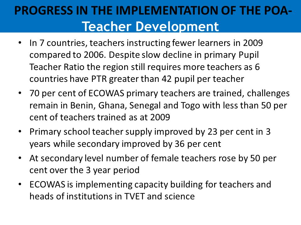 PROGRESS IN THE IMPLEMENTATION OF THE POA- Teacher Development