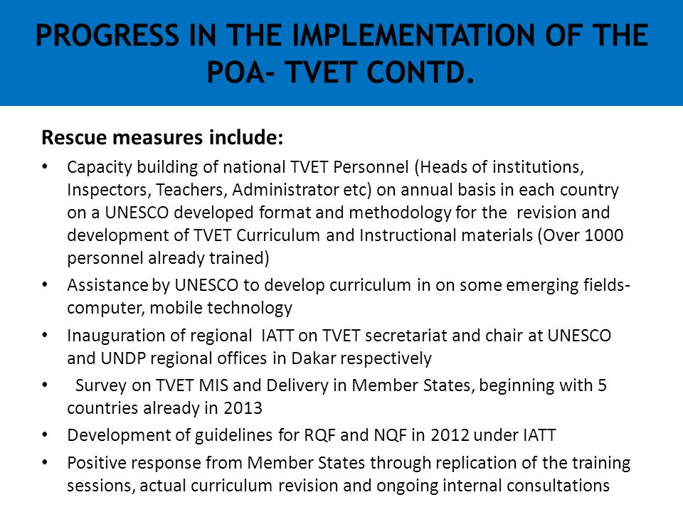 PROGRESS IN THE IMPLEMENTATION OF THE POA- TVET CONTD.