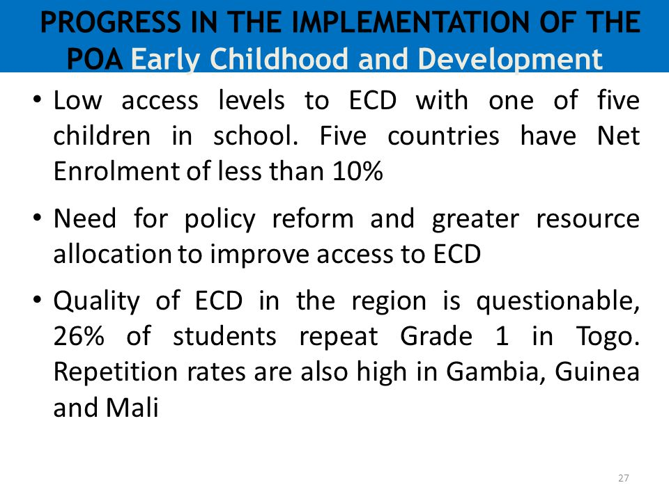 PROGRESS IN THE IMPLEMENTATION OF THE POA Early Childhood and Development