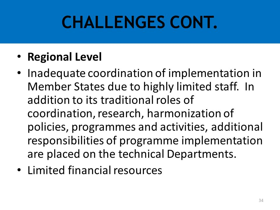 CHALLENGES CONT. Regional Level