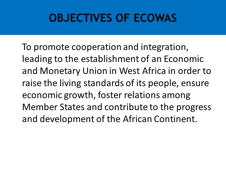 OBJECTIVES OF ECOWAS