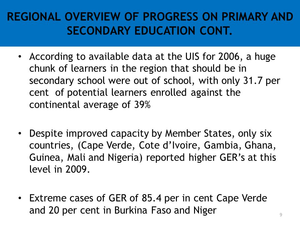 REGIONAL OVERVIEW OF PROGRESS ON PRIMARY AND SECONDARY EDUCATION CONT.