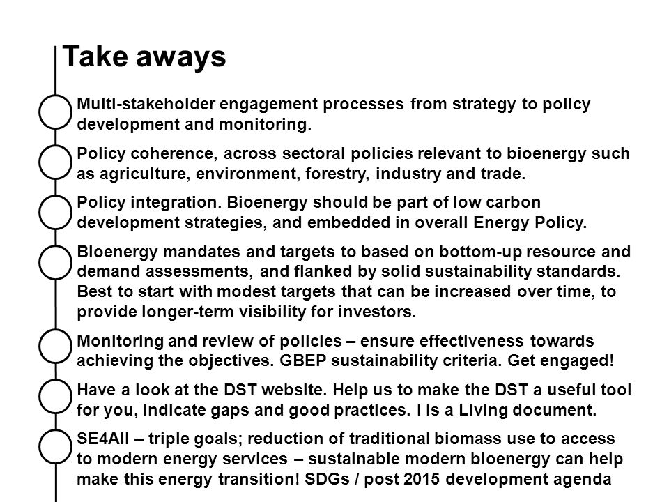 Take aways Multi-stakeholder engagement processes from strategy to policy development and monitoring.