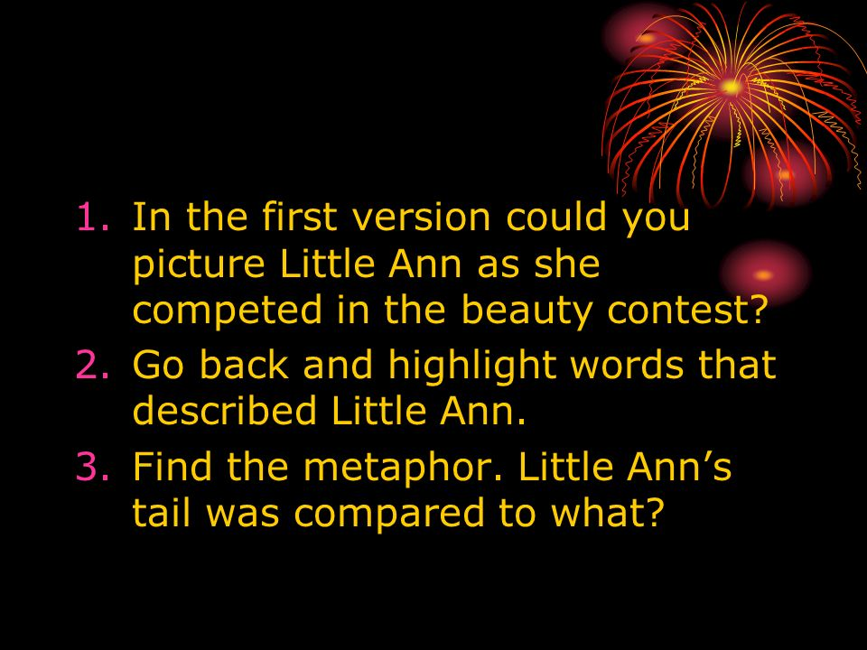 In the first version could you picture Little Ann as she competed in the beauty contest