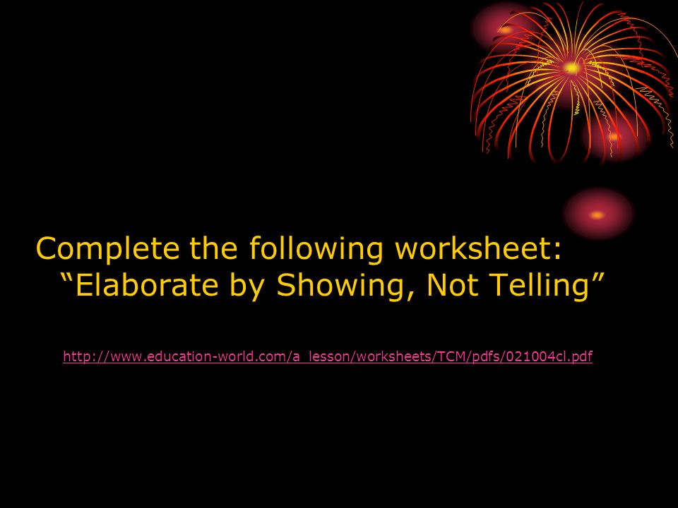 Complete the following worksheet: Elaborate by Showing, Not Telling