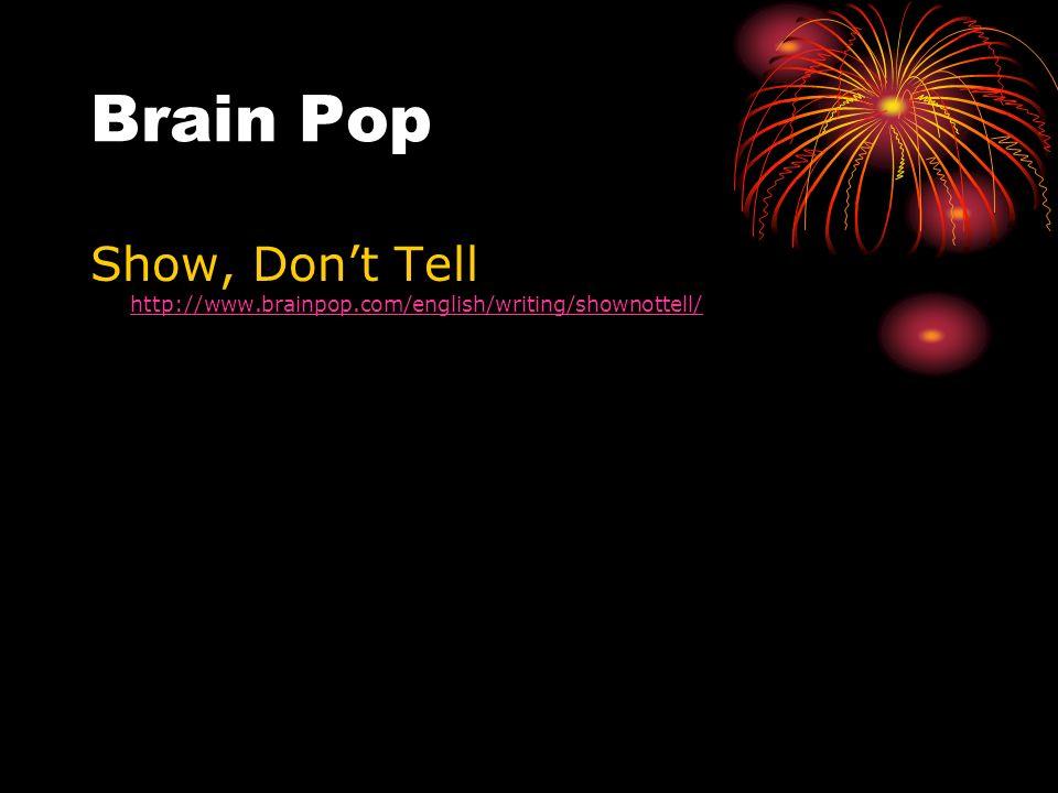 Brain Pop Show, Don't Tell http://www.brainpop.com/english/writing/shownottell/