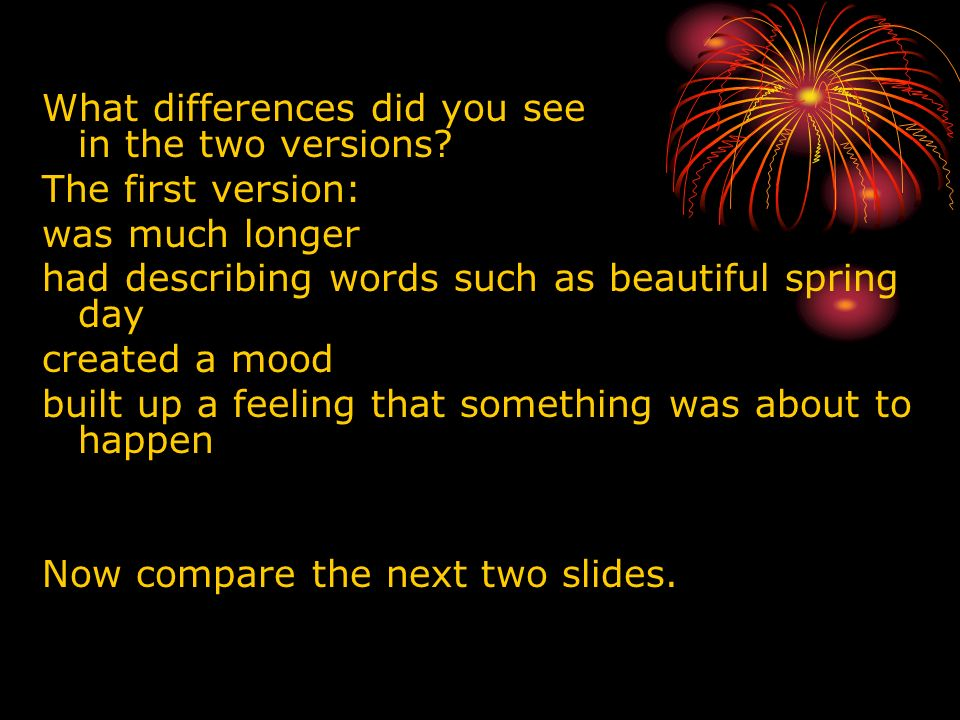 What differences did you see in the two versions