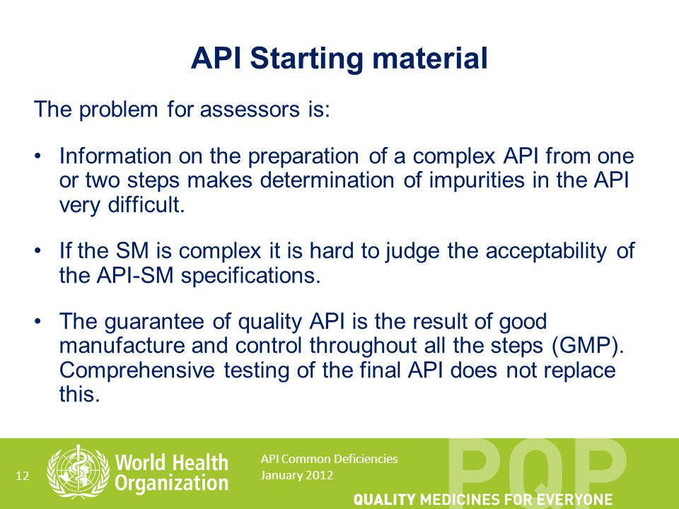 API Starting material The problem for assessors is: