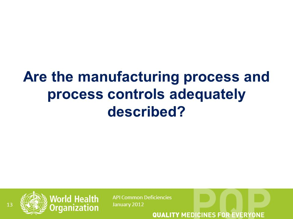 Are the manufacturing process and process controls adequately described