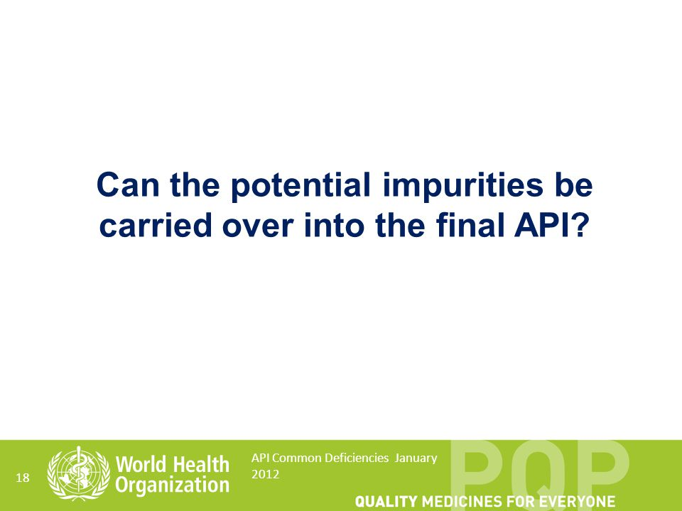 Can the potential impurities be carried over into the final API
