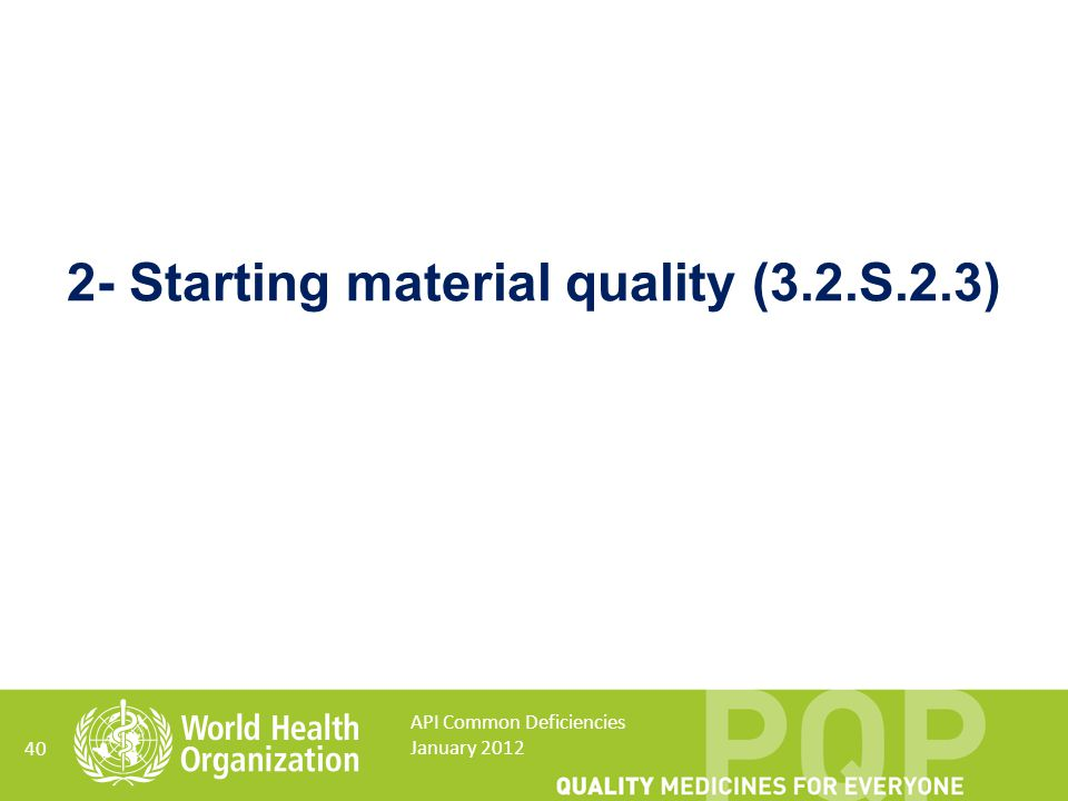 2- Starting material quality (3.2.S.2.3)