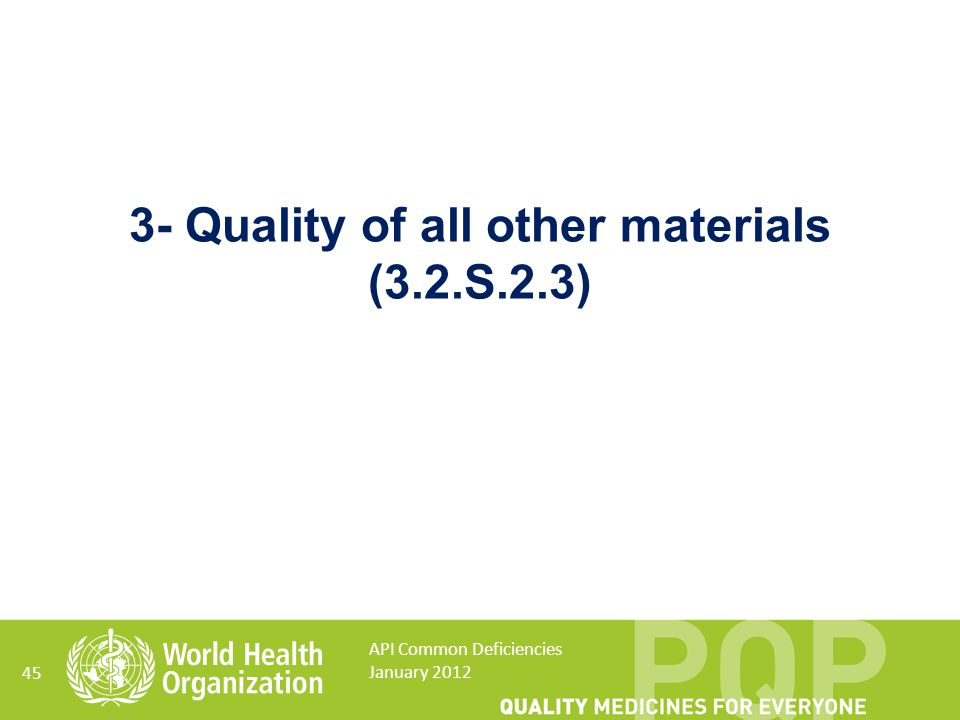 3- Quality of all other materials (3.2.S.2.3)