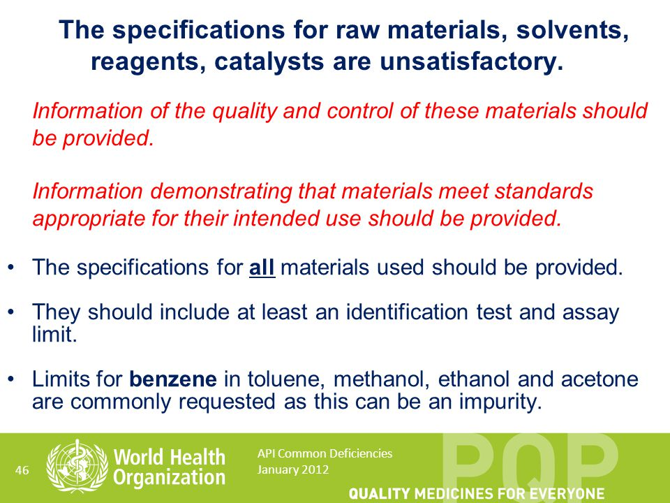The specifications for raw materials, solvents, reagents, catalysts are unsatisfactory.