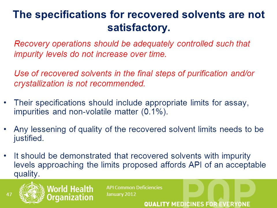 The specifications for recovered solvents are not satisfactory.